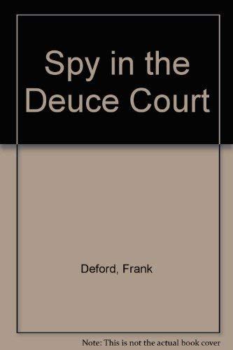 Spy in the Deuce Court: Deford, Frank