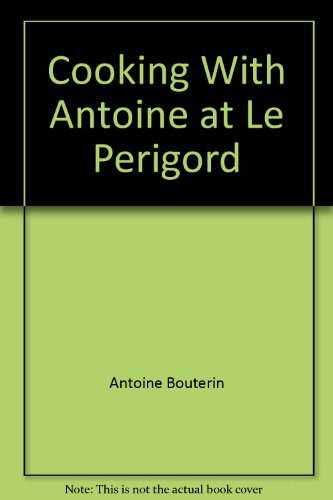 Cooking With Antoine at Le Perigord.