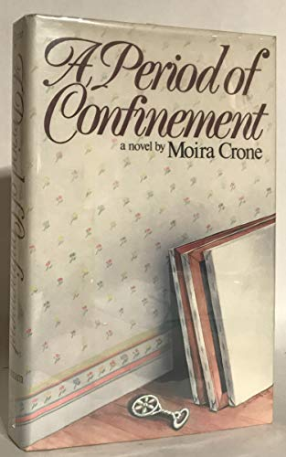A Period of Confinement (SIGNED): Crone, Moira