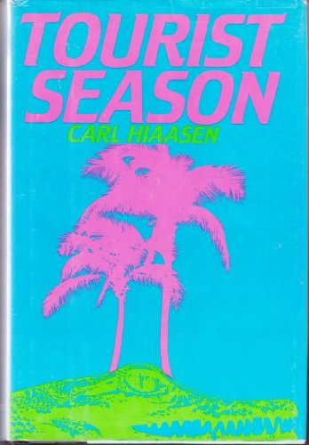Tourist Season: Hiaasen, Carl