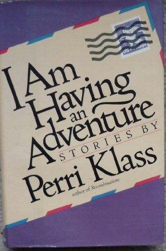 I Am Having an Adventure (SIGNED Plus SIGNED LETTER)): Klass, Perri