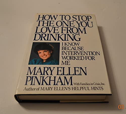 9780399131585: How to Stop The One You Love From Drinking : I Know Because Intervention Worked For Me