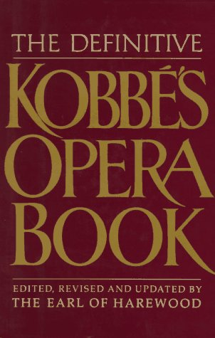 9780399131806: The Definitive Kobbe's Opera Book