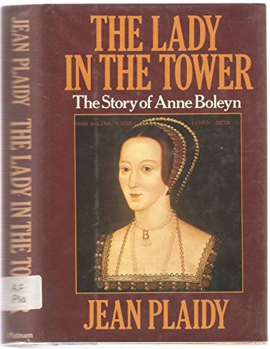 Lady in the Tower (Queens of England): Plaidy, Jean
