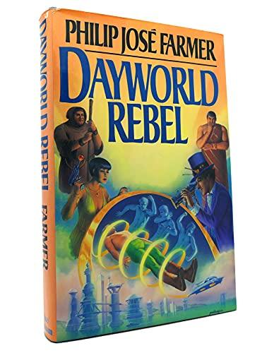 Dayworld Rebel (Dayworld Trilogy, II): Philip Jose Farmer