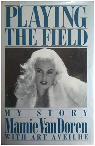 Playing the Field (SIGNED To Joan): Van Doren, Mamie