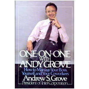 9780399132506: One-On-One With Andy Grove: How to Manage Your Boss, Yourself, and Your Co-Workers