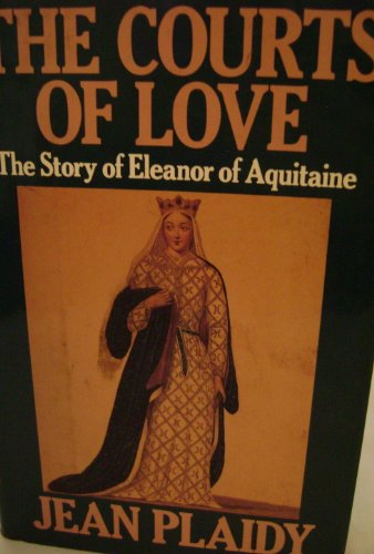 9780399132940: The Courts of Love/the Story of Eleanor of Aquitaine (Queens of England, Vol 5)