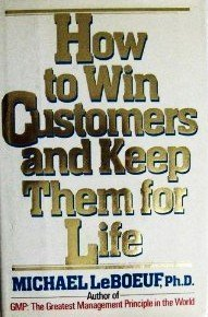 9780399133015: How to Win Customers and Keep Them for Life