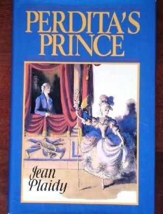 Perdita's Prince (Georgian Saga): Plaidy, Jean