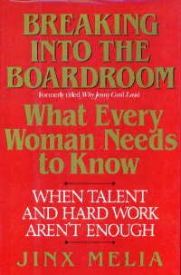 Breaking Into The Boardroom When Talent & Hard Work Arent Enough: Jinx Melia