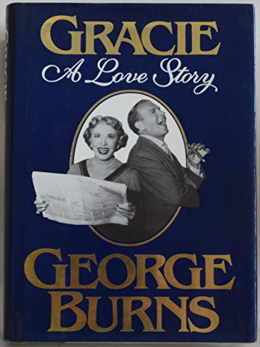 Gracie: A Love Story: Burns, George