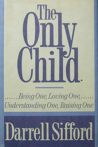 9780399133947: Only Child: Being One, Loving One, Understanding One, Raising One