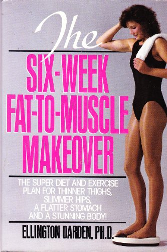 9780399134067: The Six-Week Fat to Muscle Makeover