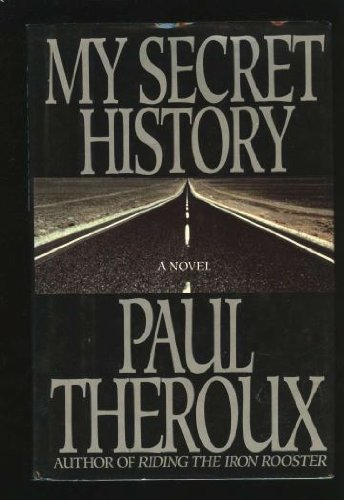 My Secret History (0399134247) by Paul Theroux