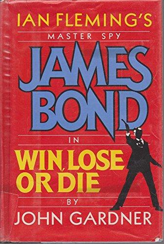 Win, Lose or Die: JOHN GARDNER