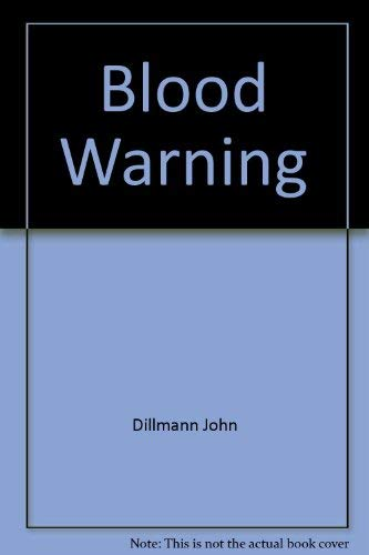 9780399134739: Blood Warning by Dillmann John