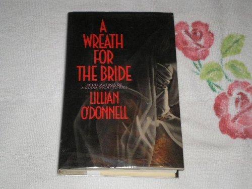 Wreath for the Bride: O'Donnell, Lillian