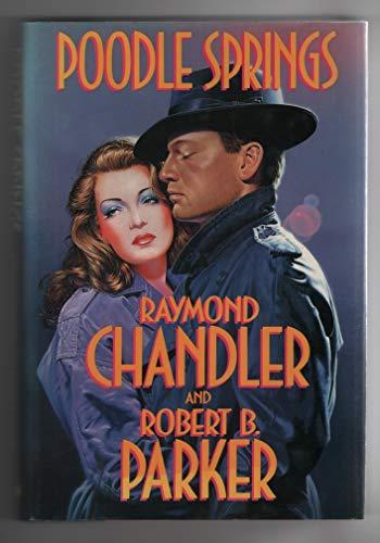 Poodle Springs: Chandler, Raymond; Parker, Robert B.