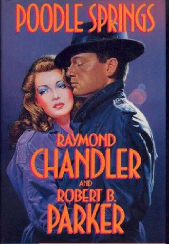Poodle Springs: Raymond Chanlder & Robert B. Parker