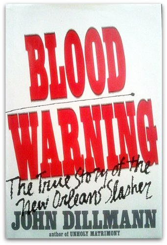 BLOOD WARNING: The True Story of the: Dillman, John