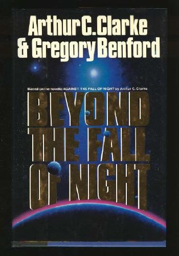 Beyond the Fall of Night: Arthur C. Clarke,