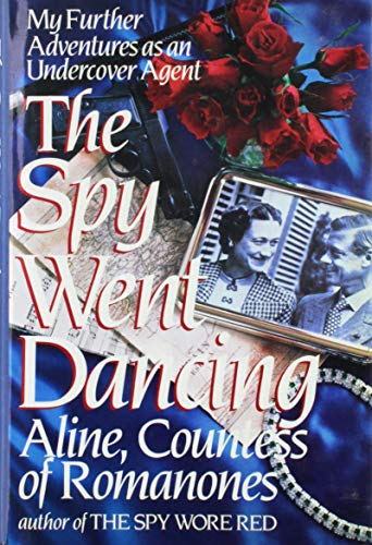 The Spy Went Dancing: My Further Adventures: Griffith, Aline, Countess