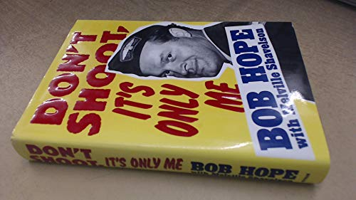 Don't Shoot It's Only Me: Bob Hope