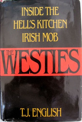 9780399135408: The Westies: Inside the Hell's Kitchen Irish Mob