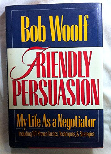 9780399135521: Friendly Persuasion: My Life As a Negotiator