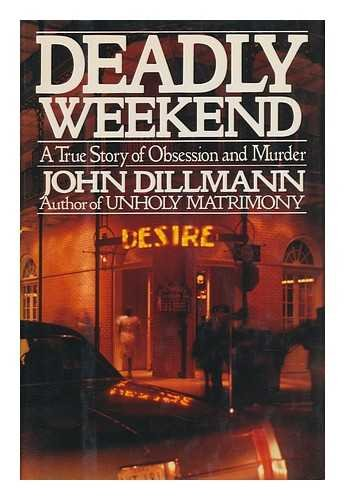 Deadly Weekend: Dillman, John