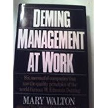 Deming Management At Work. Six successful companies that use the quality principles of the world-...
