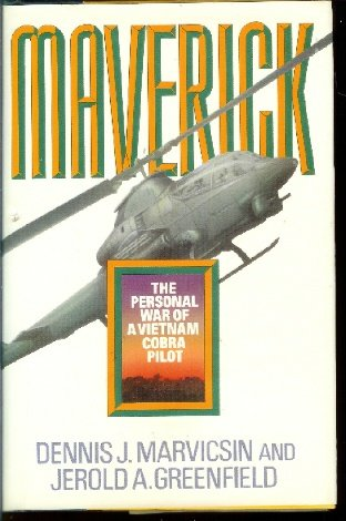 Maverick: The Personal War of a Vietnam Cobra Pilot