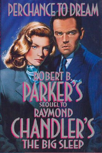 Perchance to Dream. Sequel to Raymond Chandler's The Big Sleep