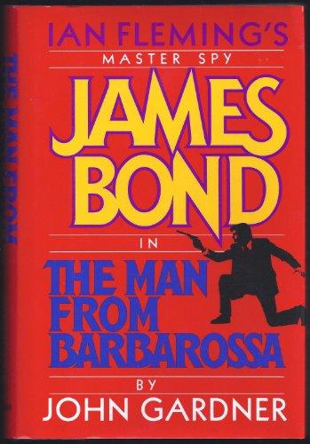 The Man from Barbarossa: Ian Fleming's Master: John Gardner