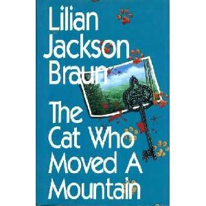 Cat Who Moved a Mountain: Braun, Lilian Jackson