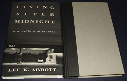 Living After Midnight: Abbott, Lee K.
