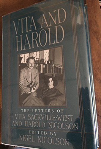 Vita and Harold : The Letters of Vita Sackville-West and Harold Nicolson: Nicolson , Nigel , Editor