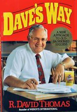 Dave's Way: A New Approach to Old-Fashioned Success: THOMAS, R. David