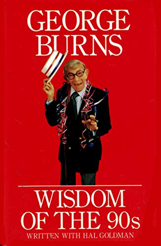 Wisdom of the 90's: Burns, George