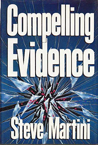 Compelling Evidence ***SIGNED***: Steve Martini