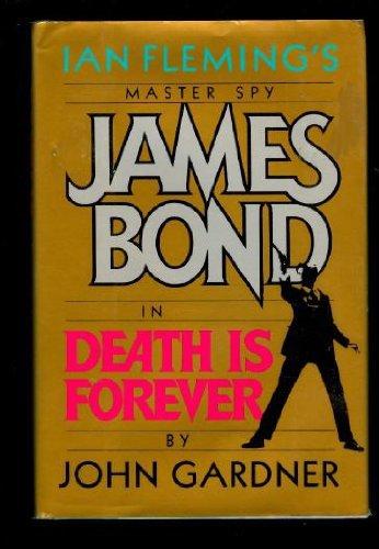 Death Is Forever: Gardner, John