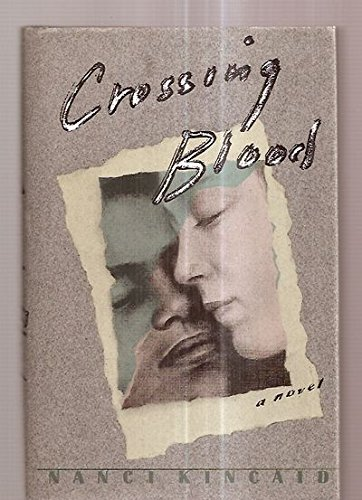 CROSSING BLOOD: Kincaid, Nanci.