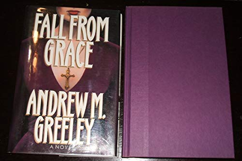 Fall From Grace: Greeley, Andrew M.