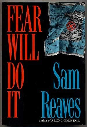 Fear Will Do It ***SIGNED***: Sam Reaves