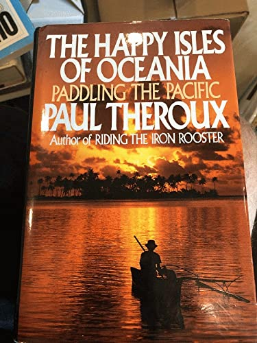The Happy Isles of Oceania: Paddling the Pacific (SIGNED)