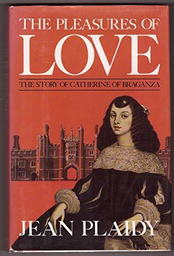 Pleasures of Love: Jean Plaidy