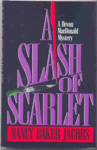 SLASH OF SCARLET: Jacobs, Nancy Baker