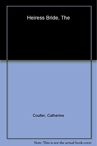The Heiress Bride ***SIGNED***: Catherine Coulter