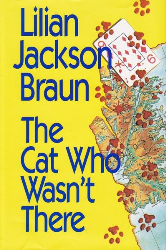 The Cat Who Wasn't There: Lilian Jackson Braun